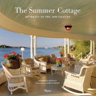 The Summer Cottage: Retreats of the 1000 Islands  by  Kathleen Quigley