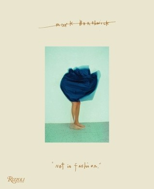 Mark Borthwick: Not in Fashion Mark Borthwick