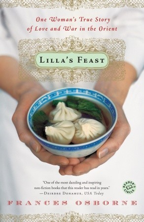 Lillas Feast: One Womans True Story of Love and War in the Orient  by  Frances Osborne