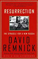 Resurrection: The Struggle For A New Russia  by  David Remnick