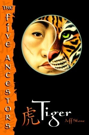The Five Ancestors Book 1: Tiger Jeff Stone