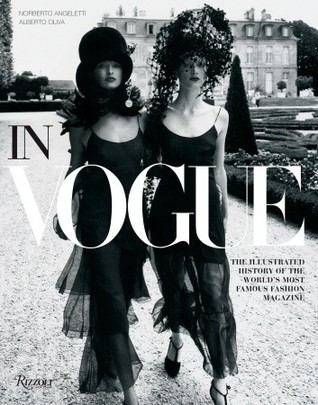 In Vogue: An Illustrated History of the Worlds Most Famous Fashion Magazine  by  Norberto Angeletti
