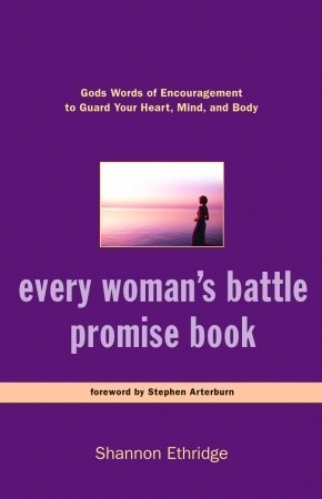 Every Womans Battle Promise Book: Gods Words of Encouragement to Guard Your Heart, Mind, and Body Shannon Ethridge