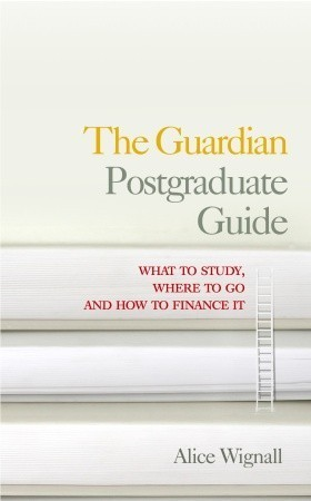 The Guardian Postgraduate Guide Alice Wignall