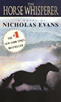 Horse Whisperer, the  by  Nicholas Evans