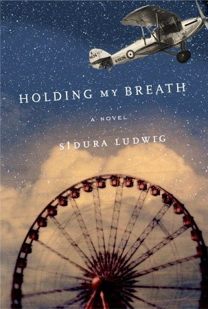 Holding My Breath: A Novel Sidura Ludwig