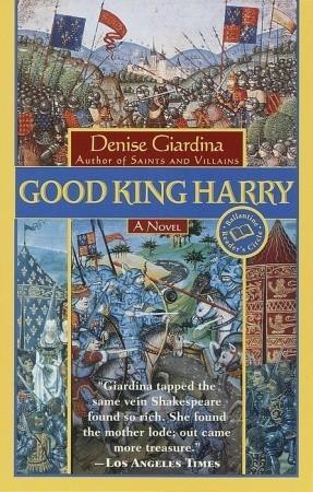 Good King Harry  by  Denise Giardina