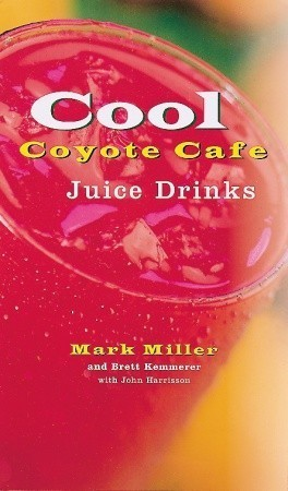 Cool Coyote Cafe Juice Drinks Mark Charles Miller