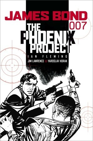 James Bond: The Phoenix Project: The Phoenix Project  by  Jim Lawrence
