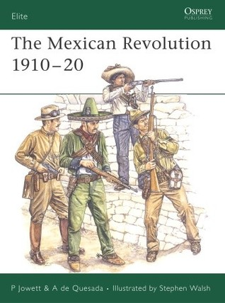 The Mexican Revolution 1910-20  by  Philip Jowett