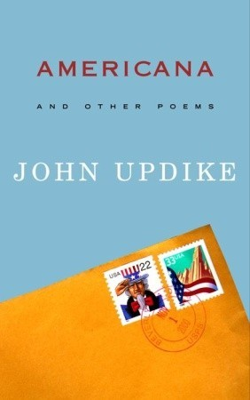 Americana: and Other Poems  by  John Updike