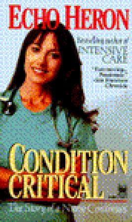 Condition Critical  by  Echo Heron