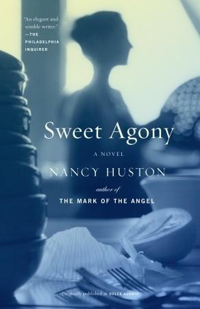 Sweet Agony Nancy Huston