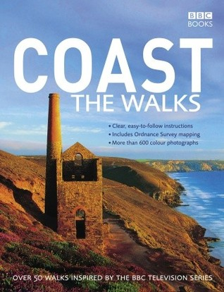 Coast: The Walks: Over 50 Walks Inspired  by  the BBC Television Series by BBC Books
