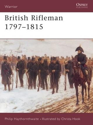 British Rifleman 1797-1815 Philip J. Haythornthwaite