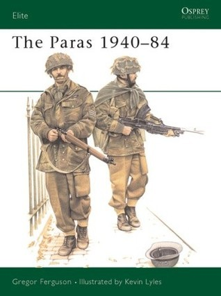 The Paras 1940–84 Greg Ferguson