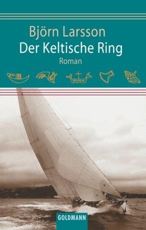 Der Keltische Ring: Roman Björn Larsson