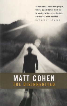 The Disinherited Matt Cohen