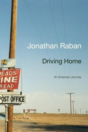 Driving Home: An American Journey  by  Jonathan Raban
