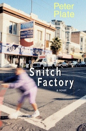 Snitch Factory: A Novel  by  Peter Plate