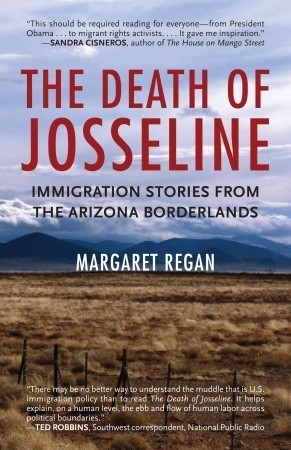 The Death of Josseline: Immigration Stories from the Arizona Borderlands  by  Margaret Regan