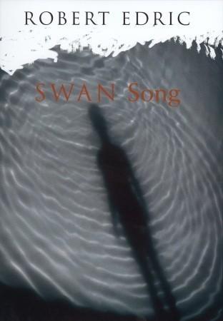 Swan Song Robert Edric