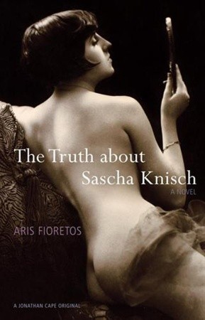 The Truth About Sascha Knisch  by  Aris Fioretos