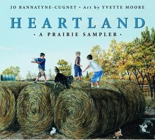 Heartland: A Prairie Sampler  by  Jo Bannatyne-Cugnet