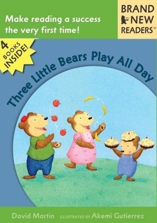 Three Little Bears Play All Day: Brand New Readers David Martin