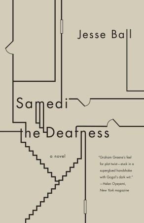 Samedi the Deafness  by  Jesse Ball