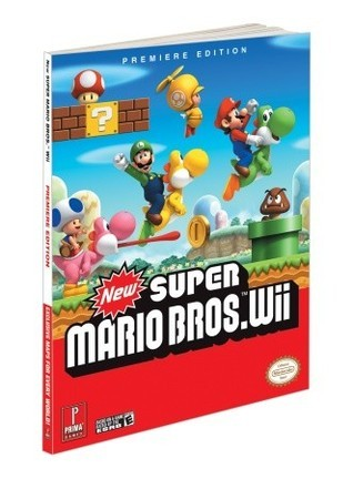 New Super Mario Bros (Wii): Prima Official Game Guide Fernando Bueno