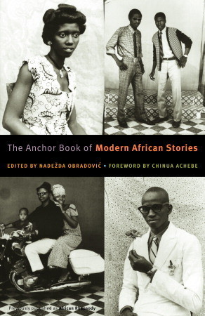 The Anchor Book of Modern African Stories  by  Nadezda Obradovic