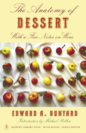 The Anatomy of Dessert: With a Few Notes on Wine  by  Edward Bunyard