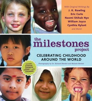 The Milestones Project: Celebrating Childhood Around the World Richard Steckel