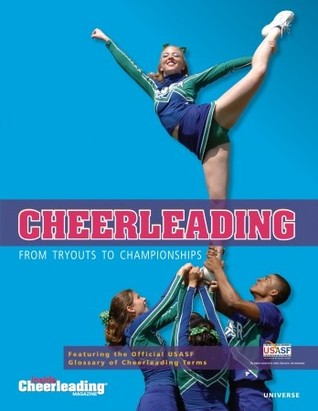 Cheerleading: from Tryouts to Championships Editors of Inside Cheerleading