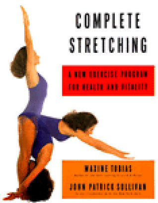 Complete Stretching: A New Exercise Program for Health and Vitality  by  Maxine Tobias