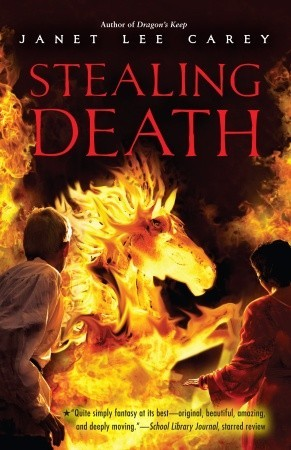 Stealing Death  by  Janet Lee Carey