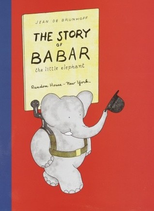 The Story of Babar: The Little Elephant  by  Jean de Brunhoff