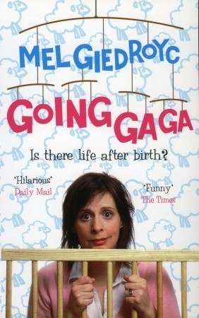 Going Ga Ga: Is There Life After Birth? Mel Giedroyc