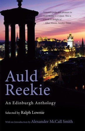 Auld Reekie: An Edinburgh Anthology  by  Ralph Lownie