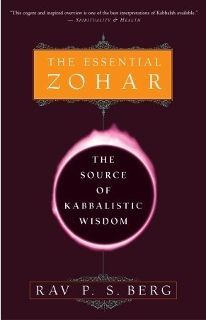 The Essential Zohar: The Source of Kabbalistic Wisdom  by  Philip S. Berg