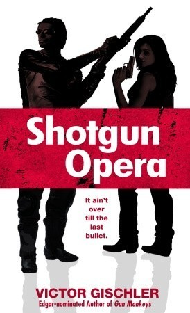Shotgun Opera Victor Gischler