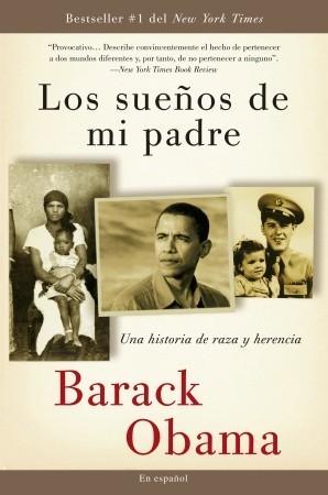 Los sueños  de mi padre: Una historia de raza y herencia  by  Barack Obama