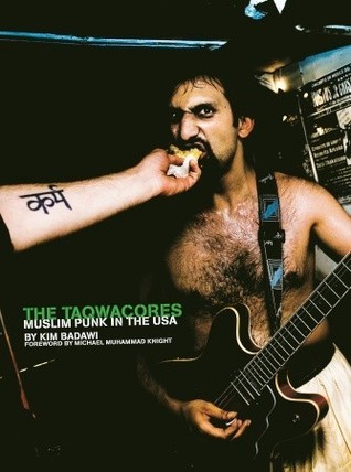 The Taqwacores: Muslim Punk in the USA  by  Kim Badawi