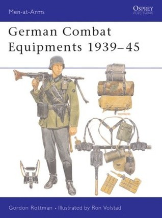 German Combat Equipments 1939-45 Gordon L. Rottman