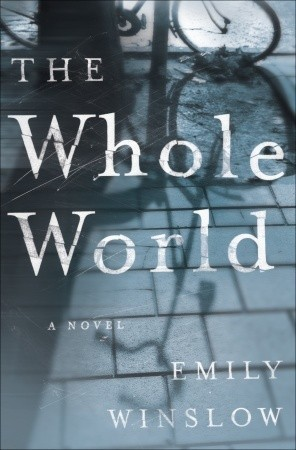 The Whole World Emily Winslow