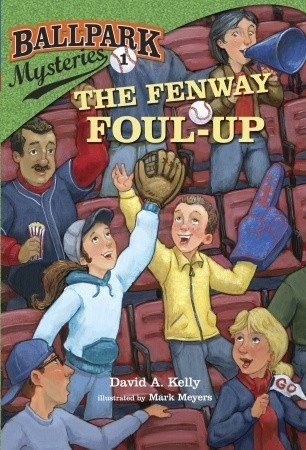 The Fenway Foul-Up (Ballpark Mysteries, #1)  by  David A. Kelly