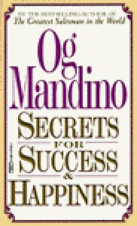 Secrets for Success and Happiness Og Mandino