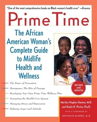 Prime Time: The African American Womans Complete Guide to Midlife Health and Wellness Marilyn Hughes Gaston