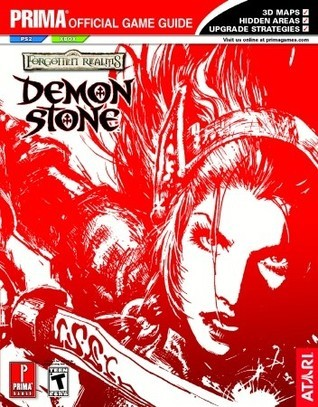Forgotten Realms: Demon Stone: Primas Official Strategy Guide  by  Tri Pham